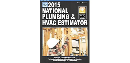 National Plumbing & Hvac Estimator 2015 (Paperback) (James A