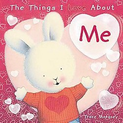 Things I Love About Me (Hardcover) (Trace Moroney)