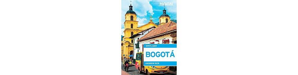 Moon Spotlight Bogota (Paperback) (Andrew Dier)