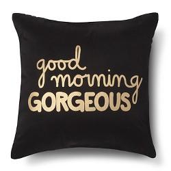 """Gold & Black """"Good Morning Gorgeous! """" Throw Pillow - Xhilaration™"""
