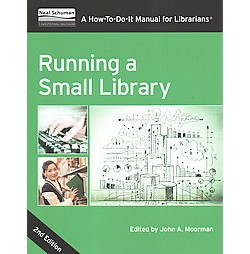 Running a Small Library : A How-to-Do-It Manual for Librarians (Paperback)