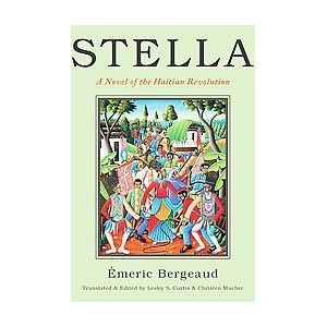 Stella : A Novel of the Haitian Revolution (Paperback) (Emeric Bergeaud)