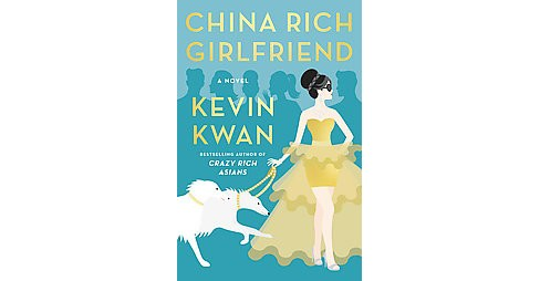 China Rich Girlfriend (Hardcover) (Kevin Kwan) - image 1 of 1