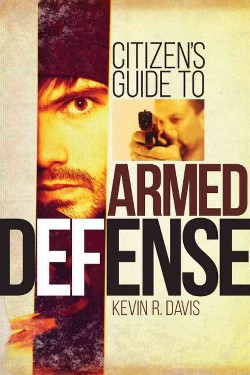 Citizen's Guide to Armed Defense (Paperback) (Kevin R. Davis)