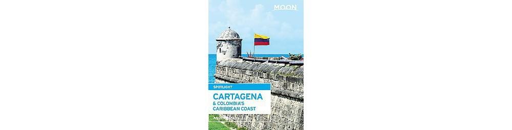 Moon Spotlight Cartagena & Colombia's Ca ( Moon Spotlight) (Paperback)
