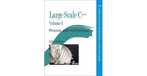 Large-scale C++ : Process and Architecture -   Book 1 by John Lakos (Paperback) - image 1 of 1