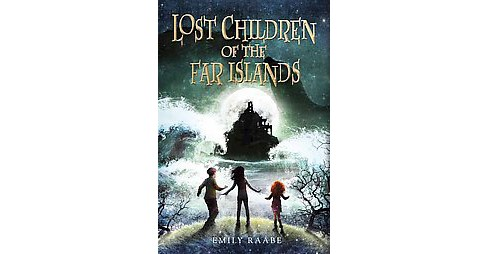 Lost Children of the Far Islands (Reprint) (Paperback) (Emily Raabe) - image 1 of 1