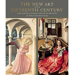 New Art of the Fifteenth Century : Faith and Art in Florence and the Netherlands (Hardcover) (Shirley