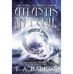 Atlantis in Peril (Hardcover) (T. A. Barron)
