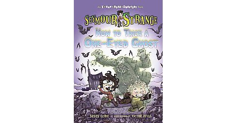 Seymour Strange : How to Trick a One-eyed Ghost (Hardcover) (Susan Lurie) - image 1 of 1