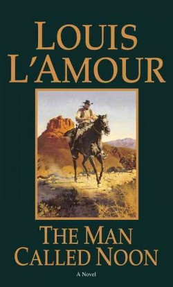 Man Called Noon (Reprint) (Paperback) (Louis L'Amour)