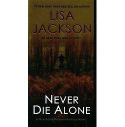 Never Die Alone ( Rick Bentz/Reuben Montoya) (Paperback) by Lisa Jackson
