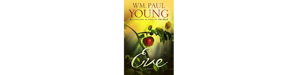 Eve (Reprint) (Paperback) by William Paul Young