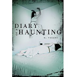 Diary of a Haunting ( Diary of a Haunting) (Hardcover) by M.  Verano