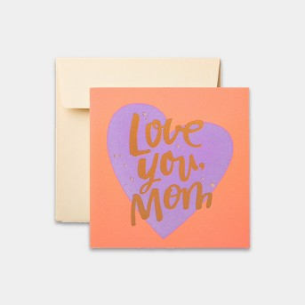 'Love You Mom' Mother's Day Card