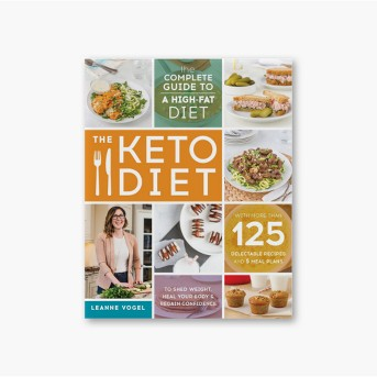 Keto Diet : The Complete Guide to a High-Fat Diet, with More Than 125 Delectable Recipes and 5 Meal