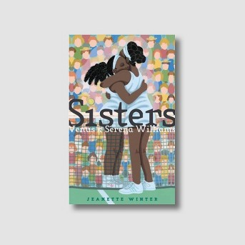 Sisters : Venus & Serena Williams -  by Jeanette Winter (School And Library)