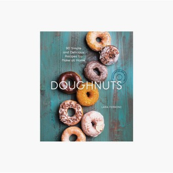 Doughnuts : 90 Simple and Delicious Recipes to Make at Home -  by Lara Ferroni (Hardcover)