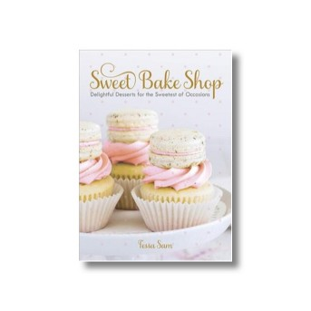 Sweet Bake Shop : Delightful Desserts for the Sweetest of Occasions -  by Tessa Sam (Hardcover)