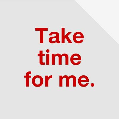 Take time for me.