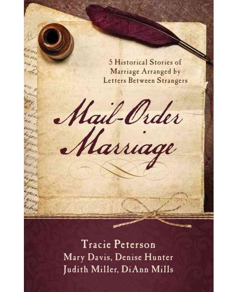 Mail-order Marriage : 5 Historical Stories of Marriage Arranged by Letters Between Strangers (Paperback) - image 1 of 1