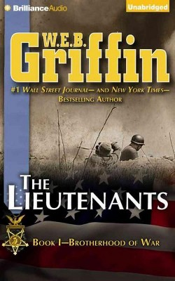 Lieutenants (Unabridged) (CD/Spoken Word) (W. E. B. Griffin)