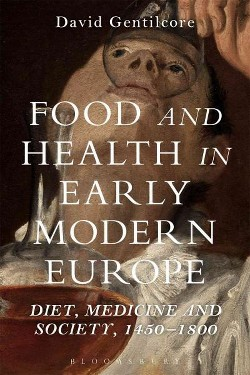 Food and Health in Early Modern Europe : Diet, Medicine and Society, 1450-1800 (Hardcover) (David