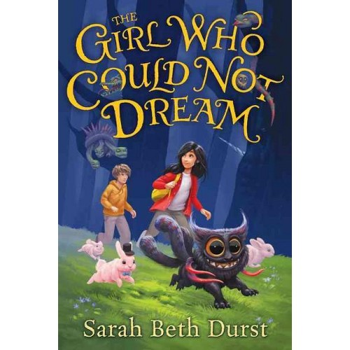 Girl Who Could Not Dream (Hardcover) (Sarah Beth Durst)