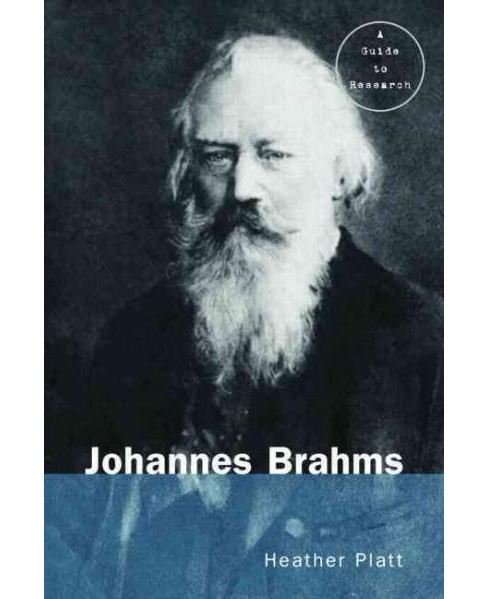 Johannes Brahms (Paperback) (Heather Platt) - image 1 of 1