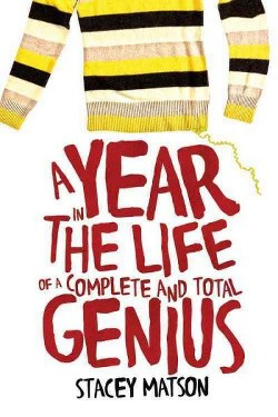 Year in the Life of a Complete and Total Genius (Hardcover) (Stacey Matson)