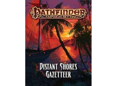 Pathfinder Campaign Setting : Distant Shores (Paperback) - image 1 of 1