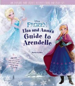 Elsa and Anna's Guide to Arendelle : An Explore-and-create Activity Book and Play Set (Hardcover)