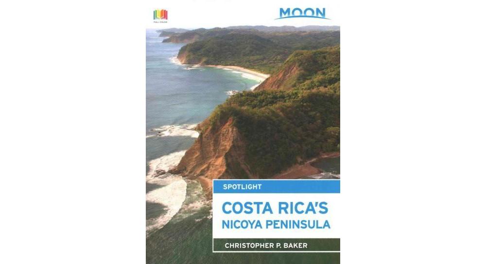 Moon Spotlight Costa Rica's Nicoya Peninsula (Paperback) (Christopher P. Baker)