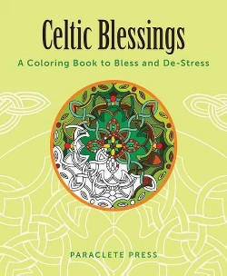 Celtic Blessings Adult Coloring Book : A Coloring Book to Bless and De-stress (Paperback)