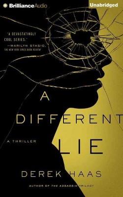 Different Lie : Library Edition (Unabridged) (CD/Spoken Word) (Derek Haas)