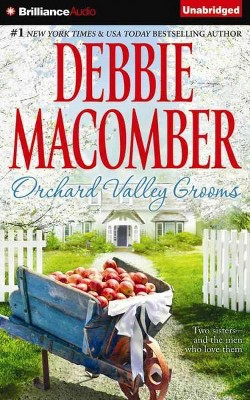 Orchard Valley Grooms (Unabridged) (CD/Spoken Word) (Debbie Macomber)