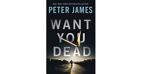 Want You Dead (Paperback) (Peter James) - image 1 of 1