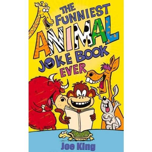 Funniest Animal Joke Book Ever (Paperback) (Joe King)