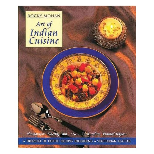 art of indian cuisine revised hardcover rocky mohan