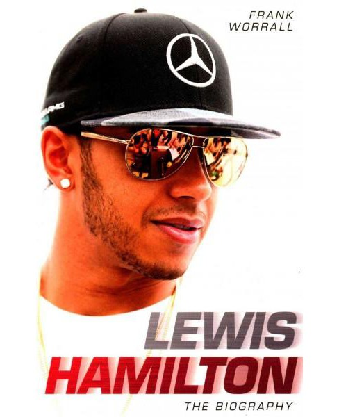 Lewis Hamilton : The Biography (Reprint) (Paperback) (Frank Worrall) - image 1 of 1