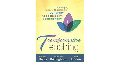 Transformative Teaching : Changing Today's Classrooms Culturally, Academically, & Emotionally - image 1 of 1