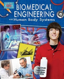 Biomedical Engineering and Human Body Systems (Library) (Rebecca Sjonger)