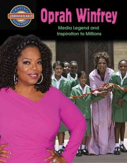 Oprah Winfrey : Media Legend and Inspiration to Millions (Library) (Diane Dakers)
