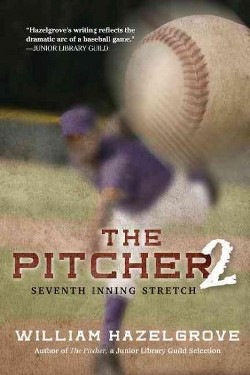 Pitcher 2 : Seventh Inning Stretch (Paperback) (William Hazelgrove)