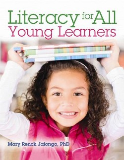 Literacy for All Young Learners (Paperback) (Ph.D Mary Renck Jalongo)