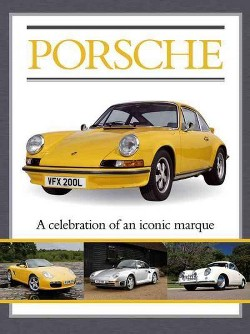 Porsche : A Celebration of an Iconic Marque (Library) (Jed Paine)