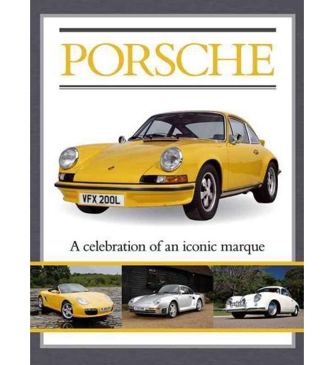 Porsche : A Celebration of an Iconic Marque (Library) (Jed Paine) - image 1 of 1