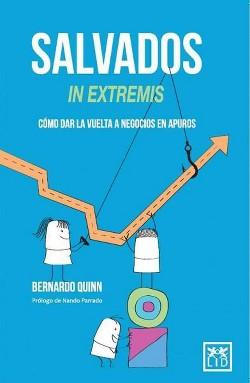 Salvados in extremis / Saved in extremis : Cómo Dar La Vuelta a Negocios En Apuros / How to Turn a