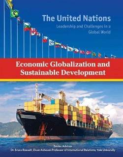 Economic Globalization and Sustainable Development (Library) (Heather Docalavich)