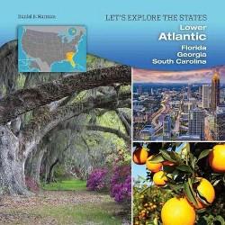 Lower Atlantic : Florida, Georgia, South Carolina (Library) (Daniel E. Harmon)